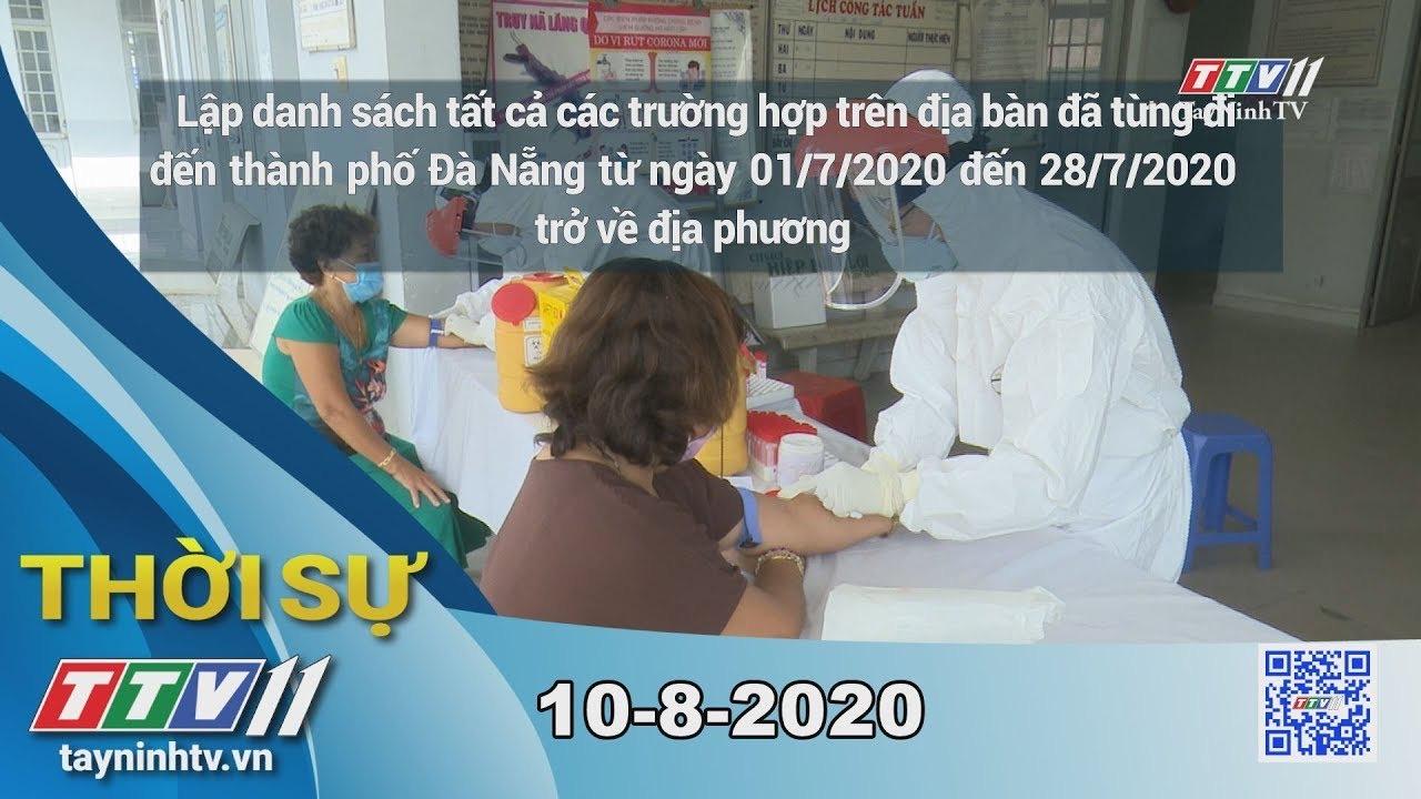 Thời sự Tây Ninh 10-8-2020 | Tin tức hôm nay | TayNinhTV
