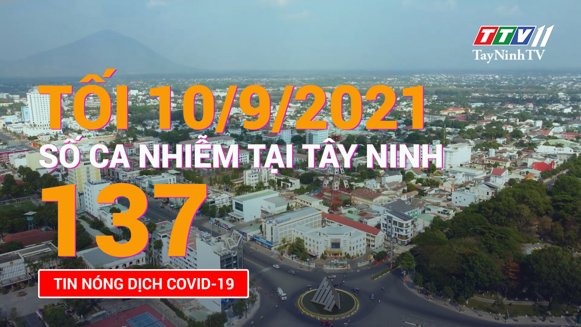 Tin tức Covid-19 tối 10/9/2021 | TayNinhTV