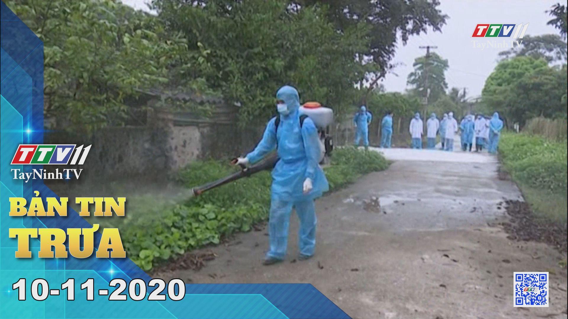 Bản tin trưa 10-11-2020 | Tin tức hôm nay | TayNinhTV
