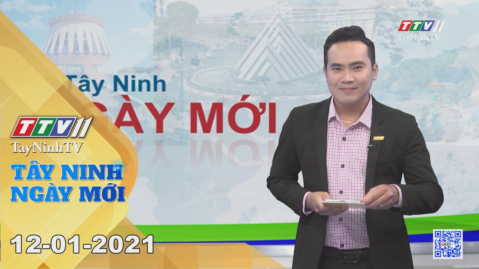 Tây Ninh Ngày Mới 12-01-2021 | Tin tức hôm nay | TayNinhTV