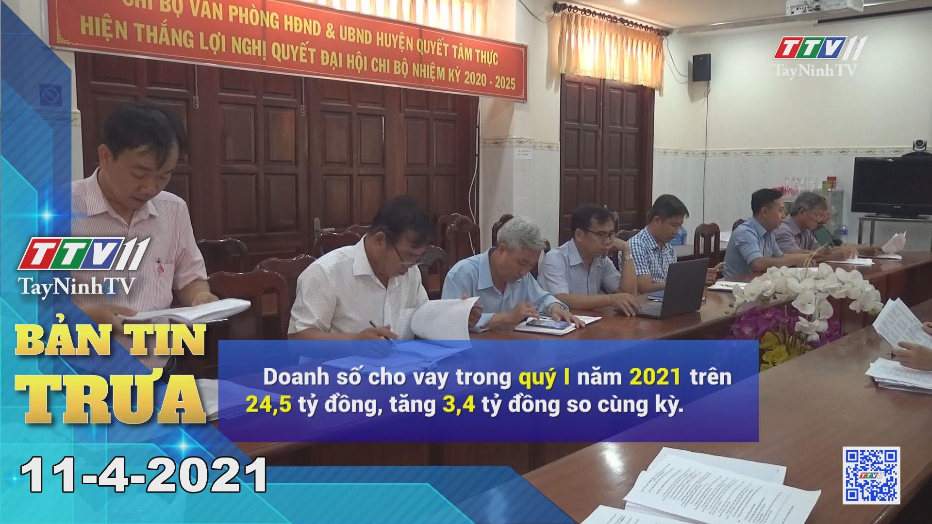 Bản tin trưa 11-4-2021 | Tin tức hôm nay | TayNinhTV