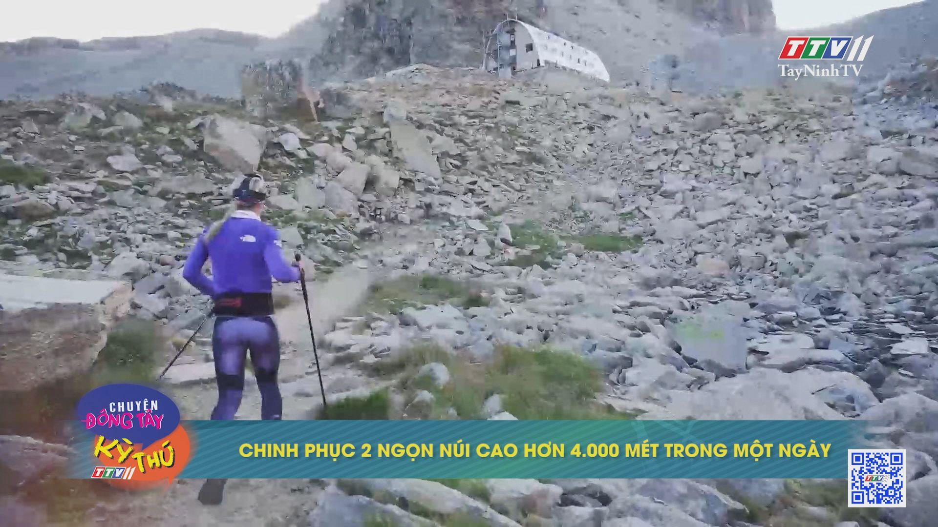 Chinh phục 2 ngọn núi cao hơn 4.000 mét trong một ngày | CHUYỆN ĐÔNG TÂY KỲ THÚ | TayNinhTVE