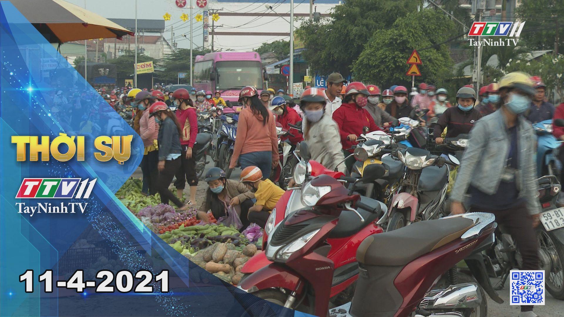 Thời sự Tây Ninh 11-4-2021 | Tin tức hôm nay | TayNinhTV