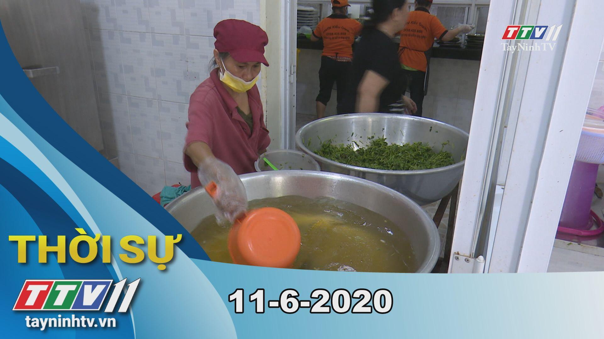 Thời sự Tây Ninh 11-6-2020   Tin tức hôm nay   TayNinhTV