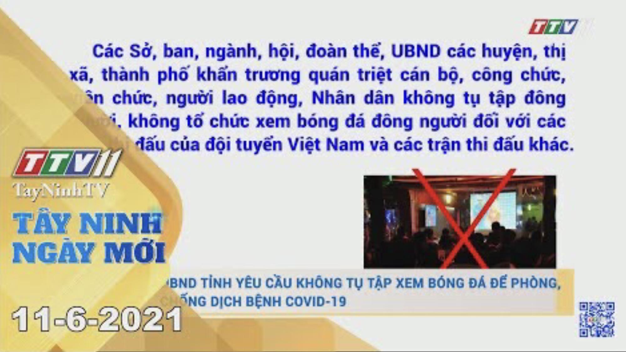 Tây Ninh Ngày Mới 11-6-2021 | Tin tức hôm nay | TayNinhTV