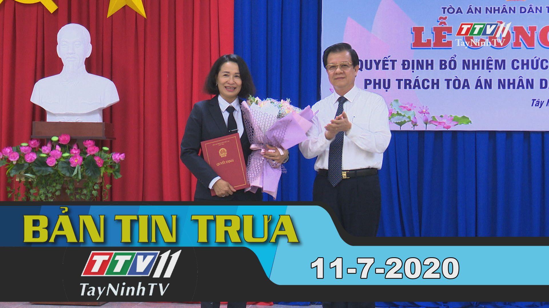 Bản tin trưa 11-7-2020 | Tin tức hôm nay | TayNinhTV