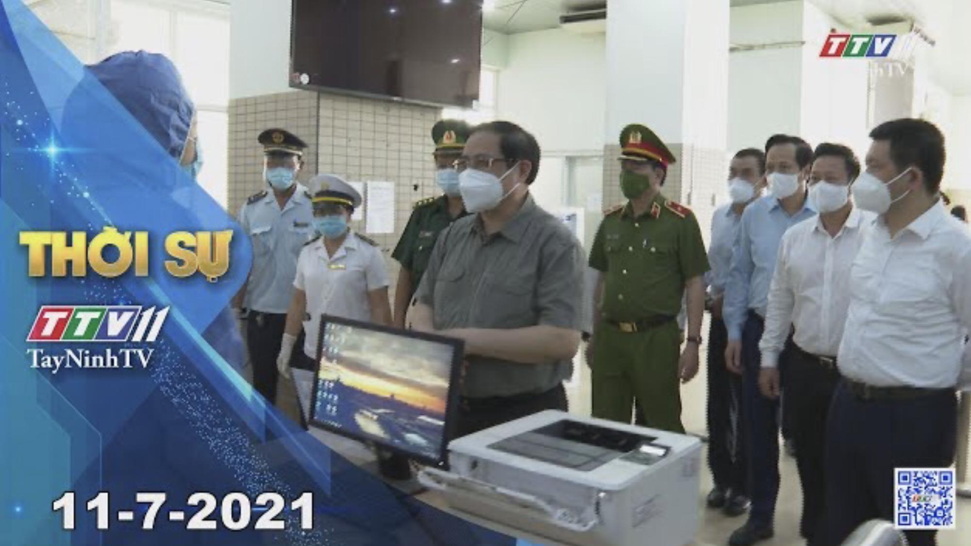 Thời sự Tây Ninh 11-7-2021   Tin tức hôm nay   TayNinhTV