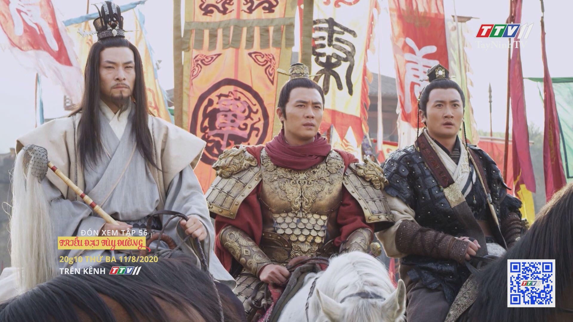 Triều đại Tùy Đường - TẬP 56 trailer | TRIỀU ĐẠI TÙY ĐƯỜNG | TayNinhTV