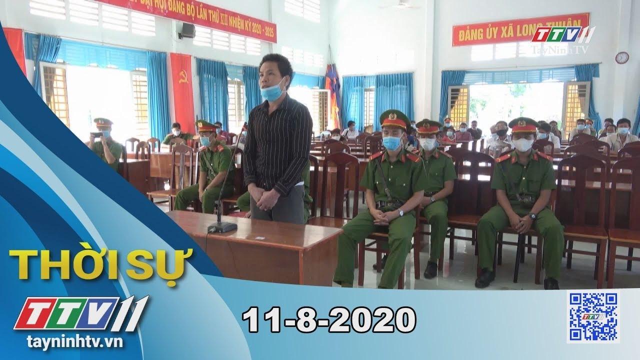 Thời sự Tây Ninh 11-8-2020 | Tin tức hôm nay | TayNinhTV