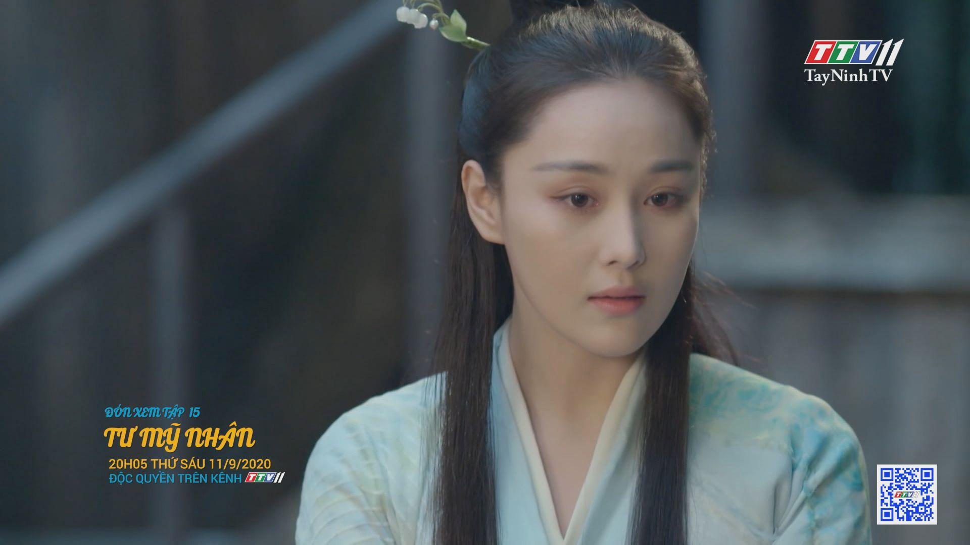 Tư mỹ nhân-TẬP 15 trailer | PHIM TƯ MỸ NHÂN | TayNinhTV