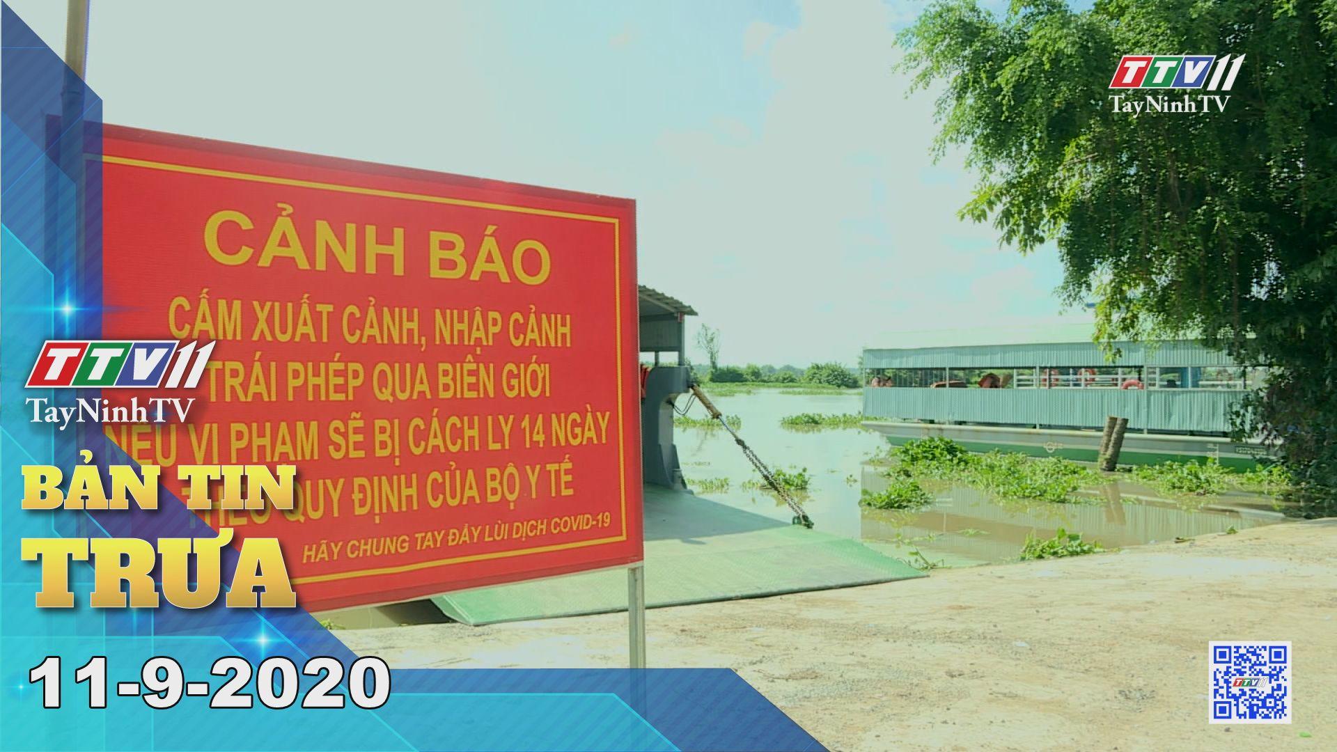Bản tin trưa 11-9-2020 | Tin tức hôm nay | TayNinhTV