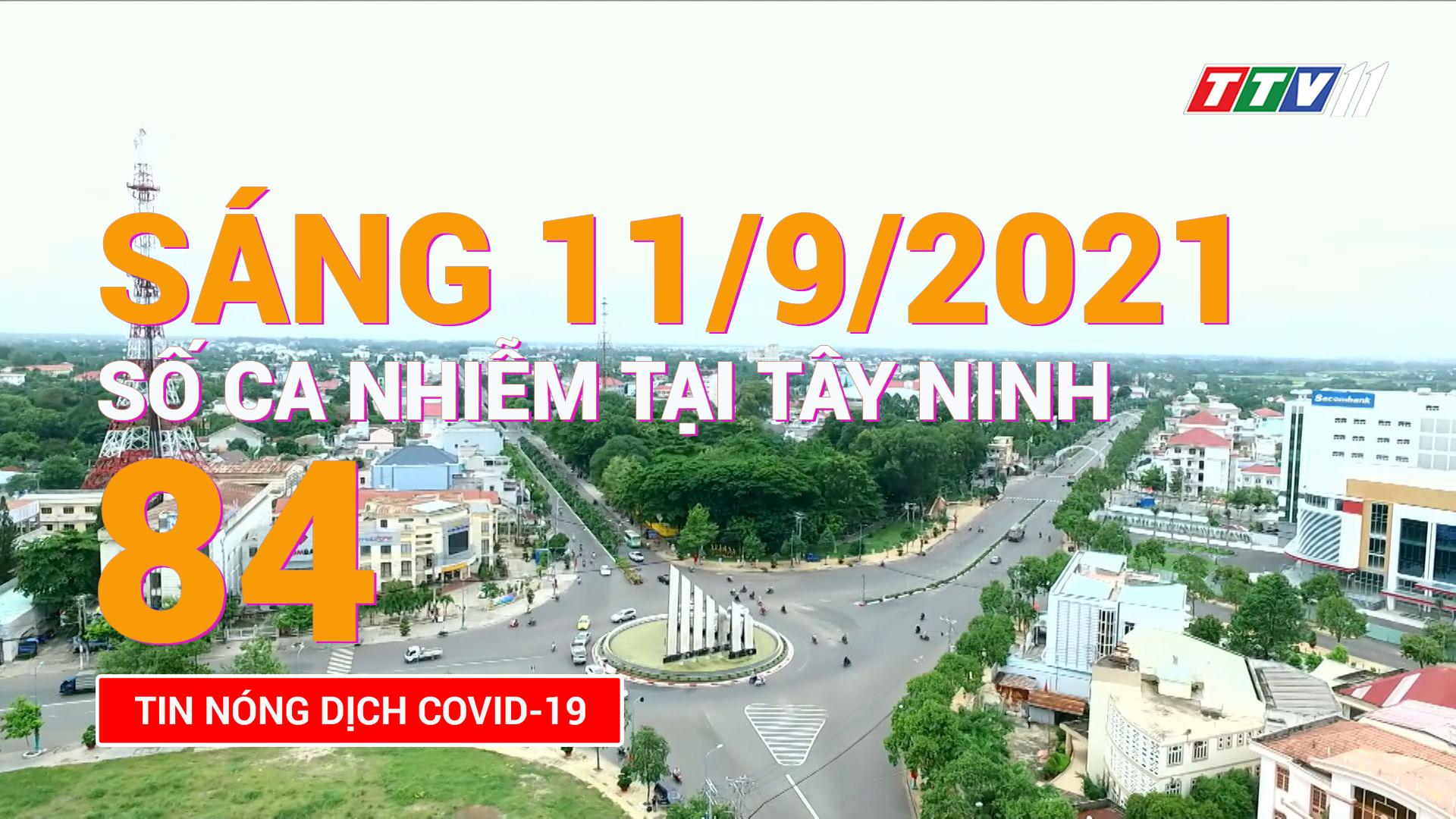 Tin tức Covid-19 sáng 11/9/2021   TayNinhTV