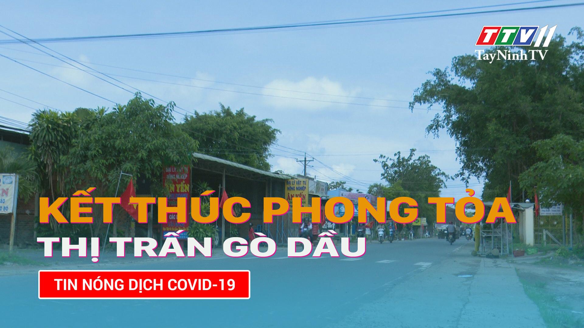 Kết thúc phong tỏa đối với thị trấn Gò Dầu   TayNinhTV