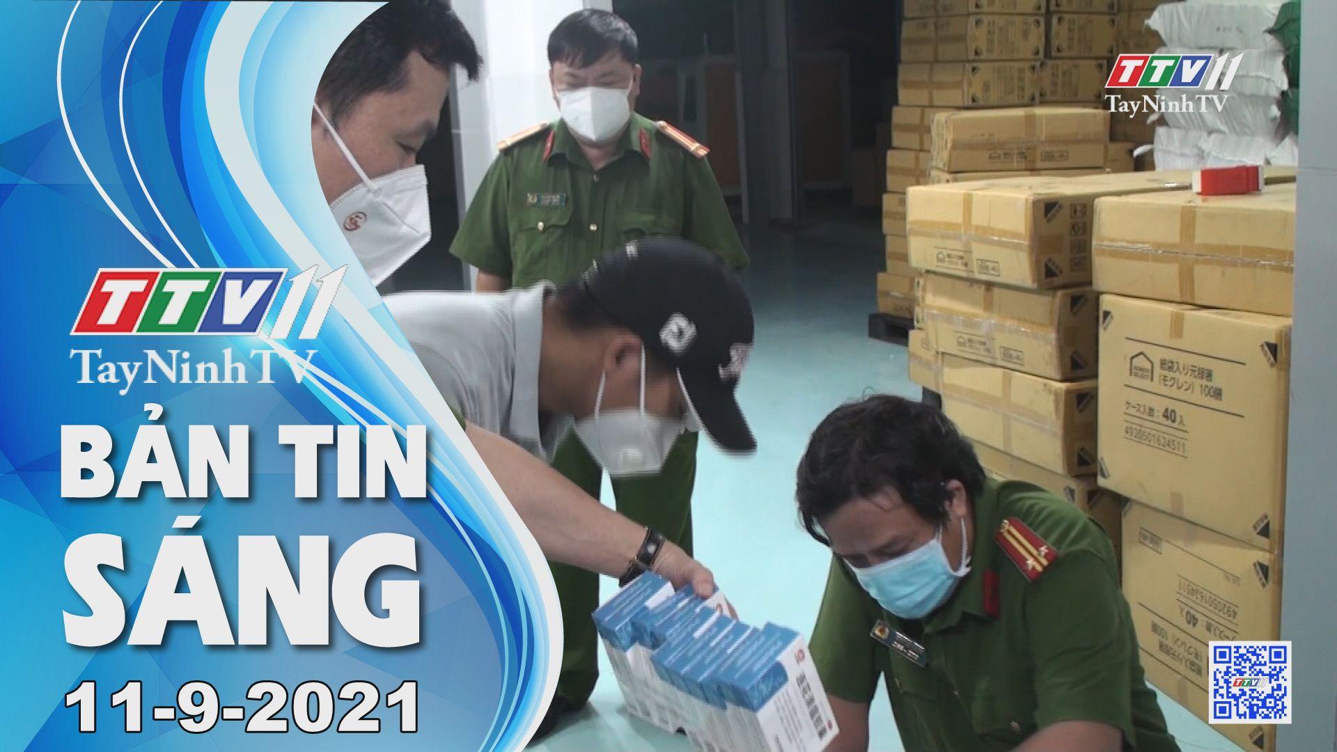 Bản tin sáng 11-9-2021 | Tin tức hôm nay | TayNinhTV
