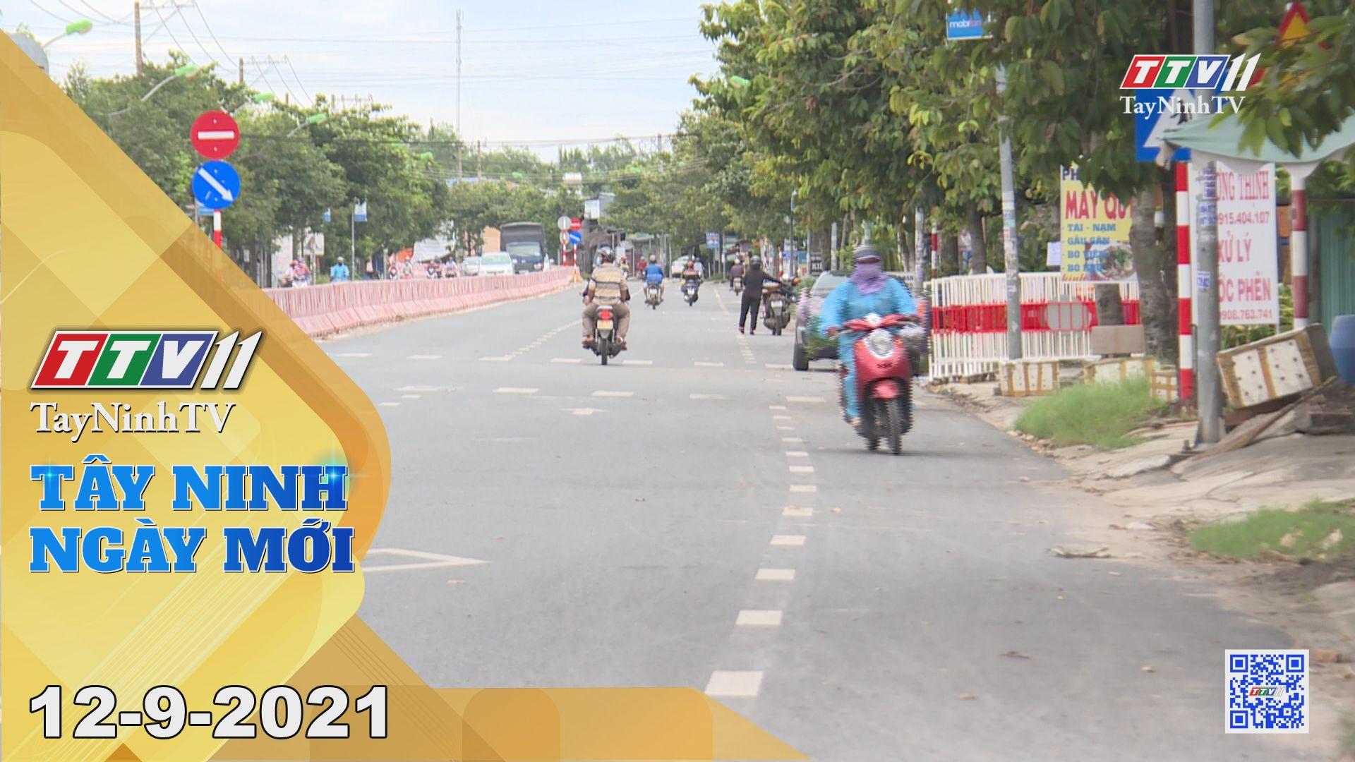 Tây Ninh Ngày Mới 12-9-2021 | Tin tức hôm nay | TayNinhTV