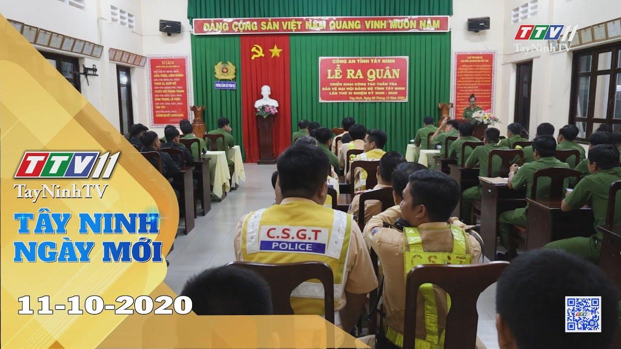 Tây Ninh Ngày Mới 11-10-2020 | Tin tức hôm nay | TayNinhTV