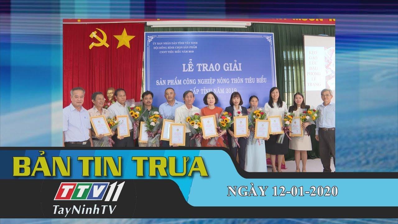Bản tin trưa 12-01-2020 | Tin tức hôm nay | TayNinhTV
