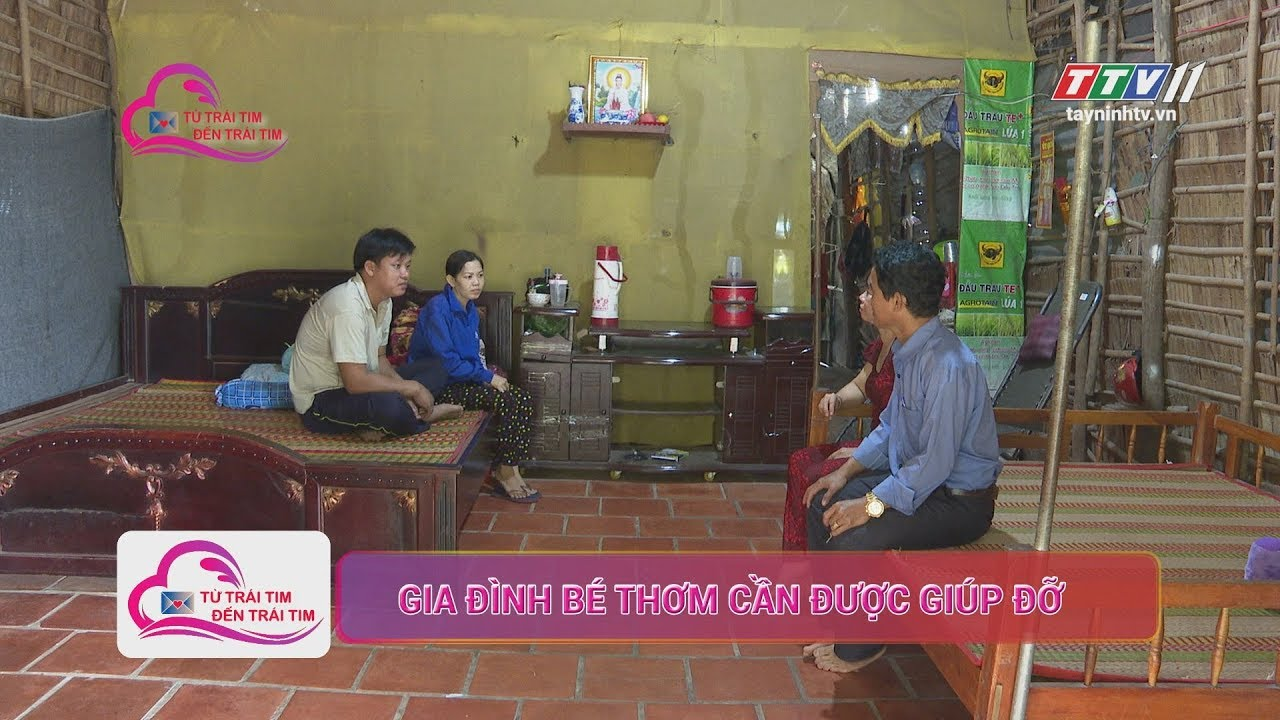 Gia đình bé Thơm cần được giúp đỡ | TỪ TRÁI TIM ĐẾN TRÁI TIM | TayNinh TV