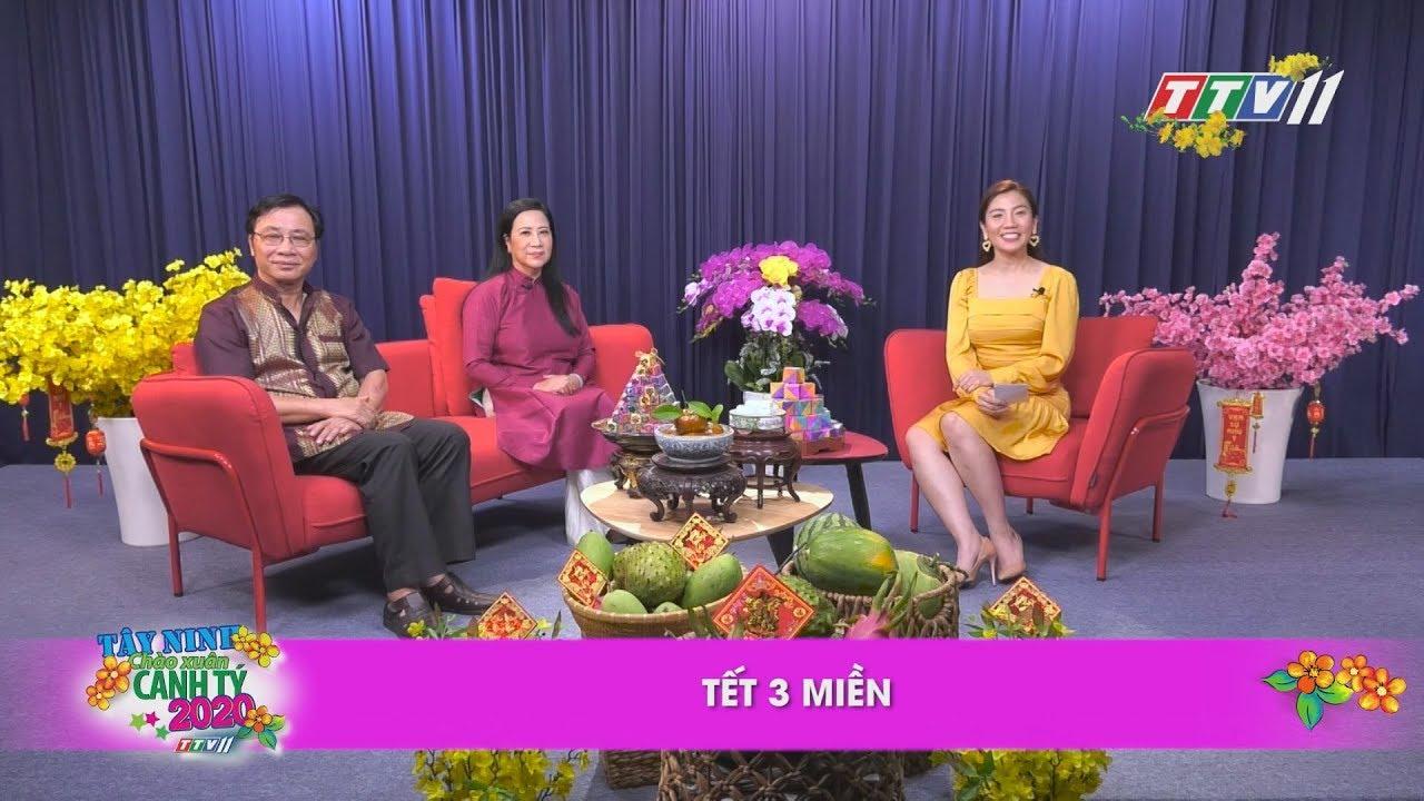 Tết 3 miền | TALKSHOW TÂY NINH CHÀO XUÂN CANH TÝ | TayNinhTV