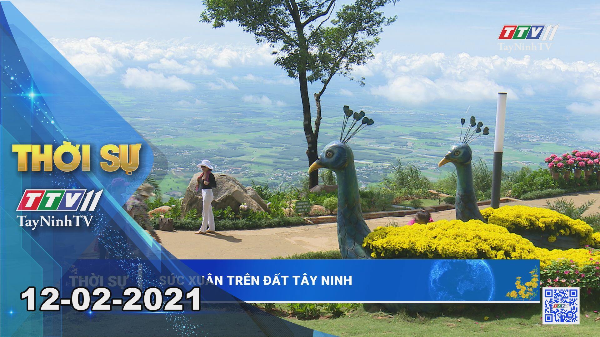 Thời sự Tây Ninh 12-02-2021   Tin tức hôm nay   TayNinhTV