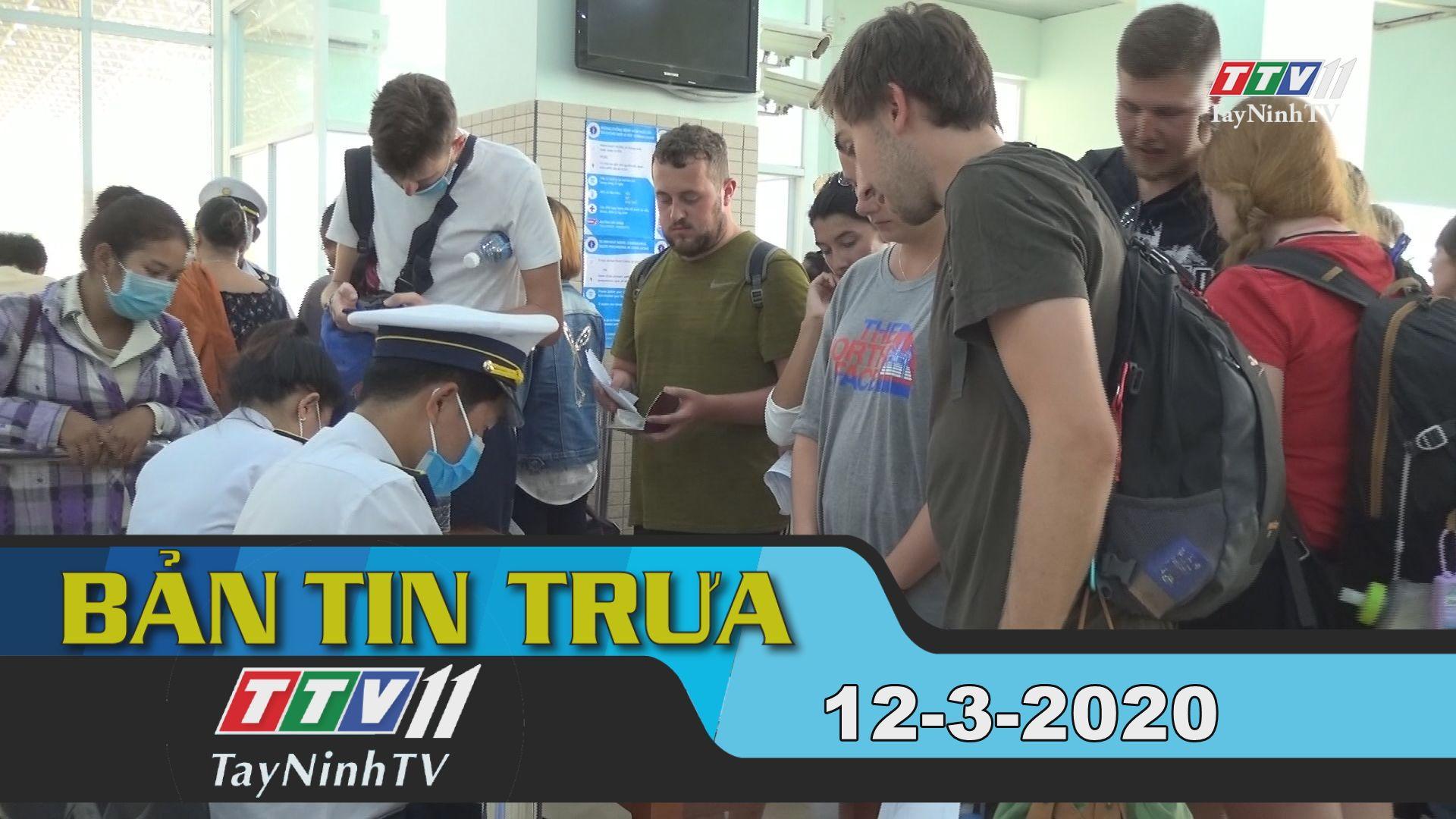 Bản tin trưa 12-3-2020 | Tin tức hôm nay | TayNinhTV
