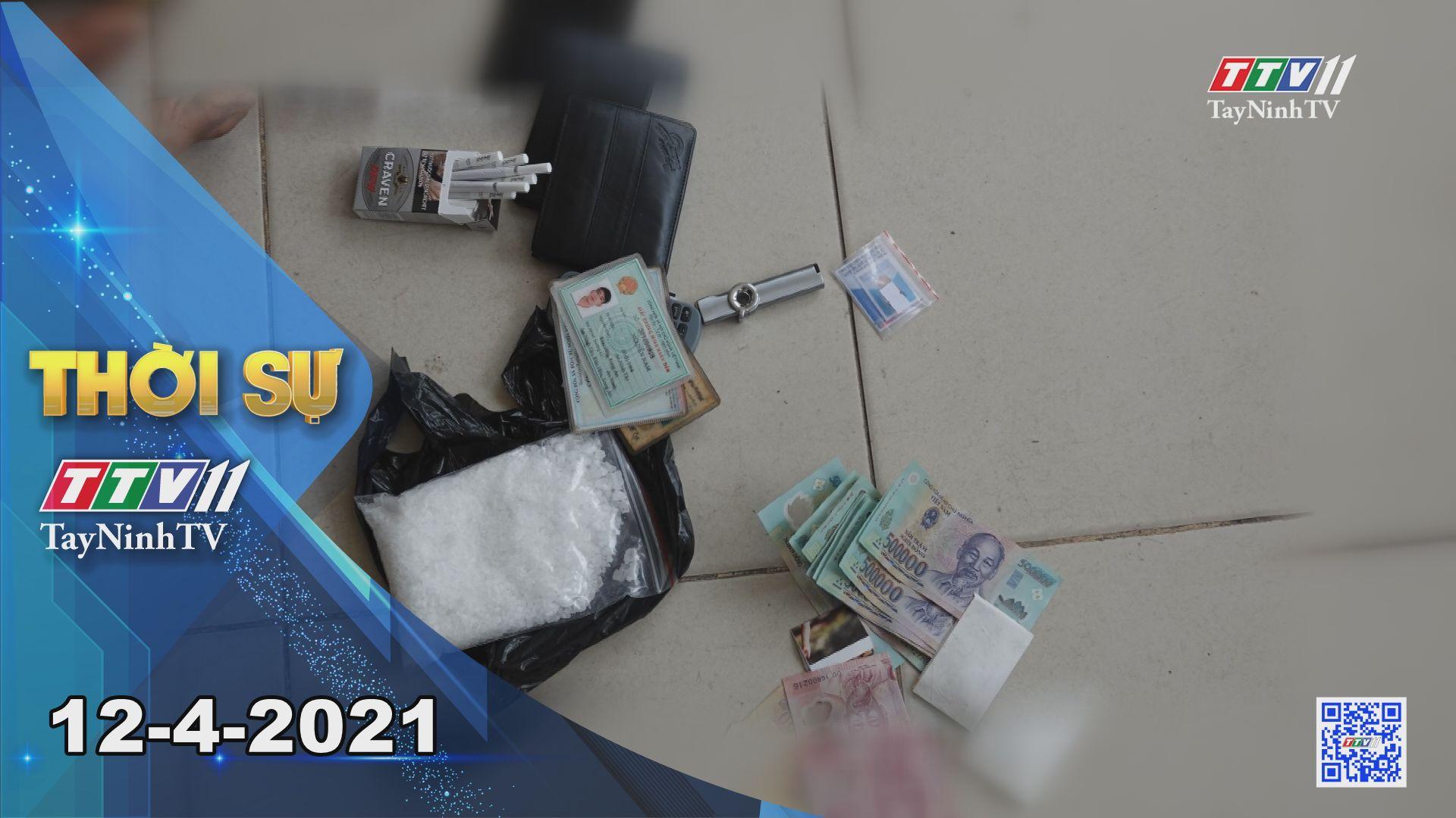 Thời sự Tây Ninh 12-4-2021 | Tin tức hôm nay | TayNinhTV