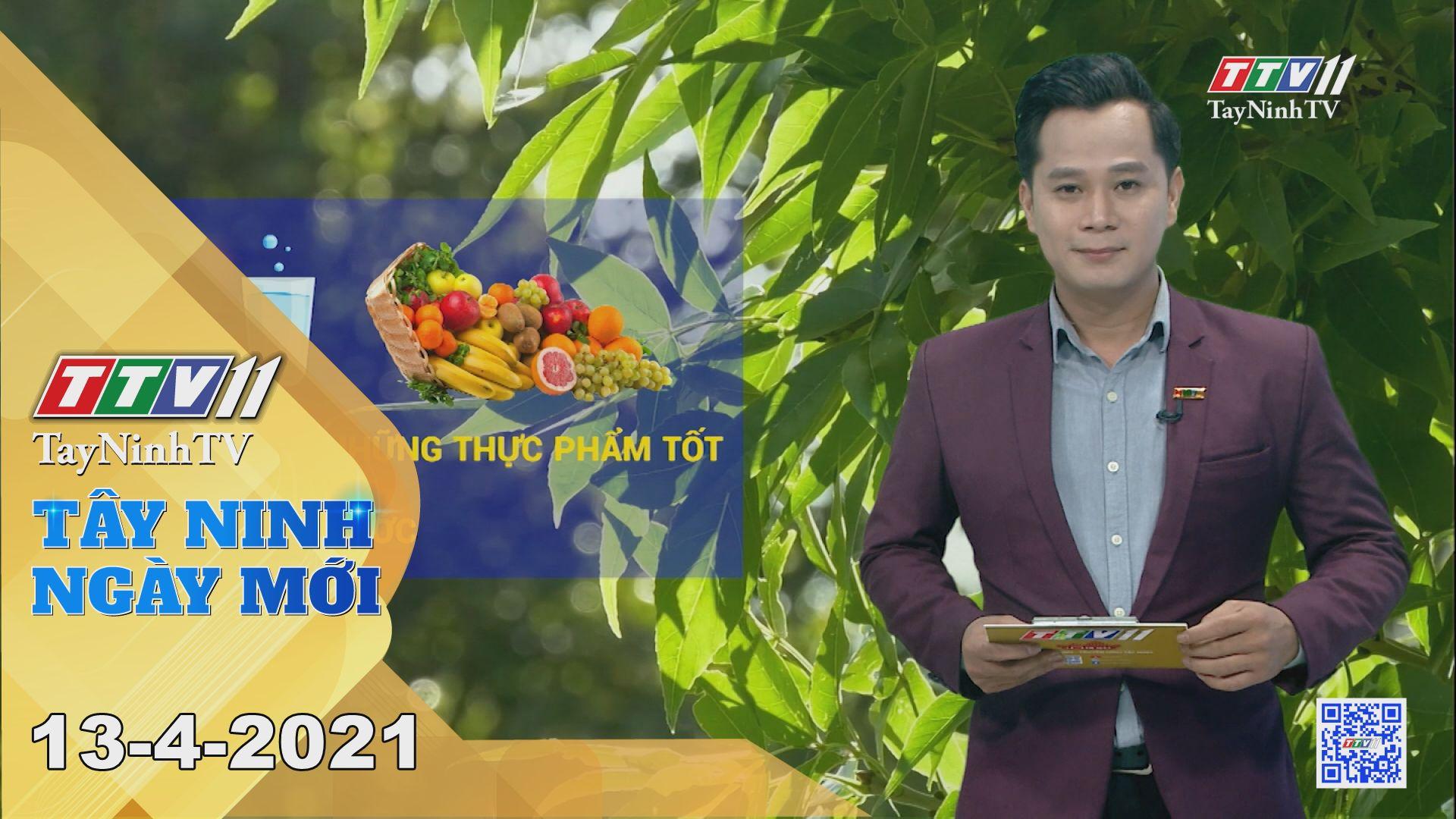 Tây Ninh Ngày Mới 13-4-2021 | Tin tức hôm nay | TayNinhTV
