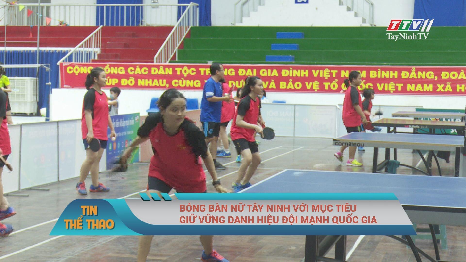 Bóng bàn nữ Tây Ninh với mục tiêu giữ vững danh hiệu đội mạnh quốc gia | TayNinhTV
