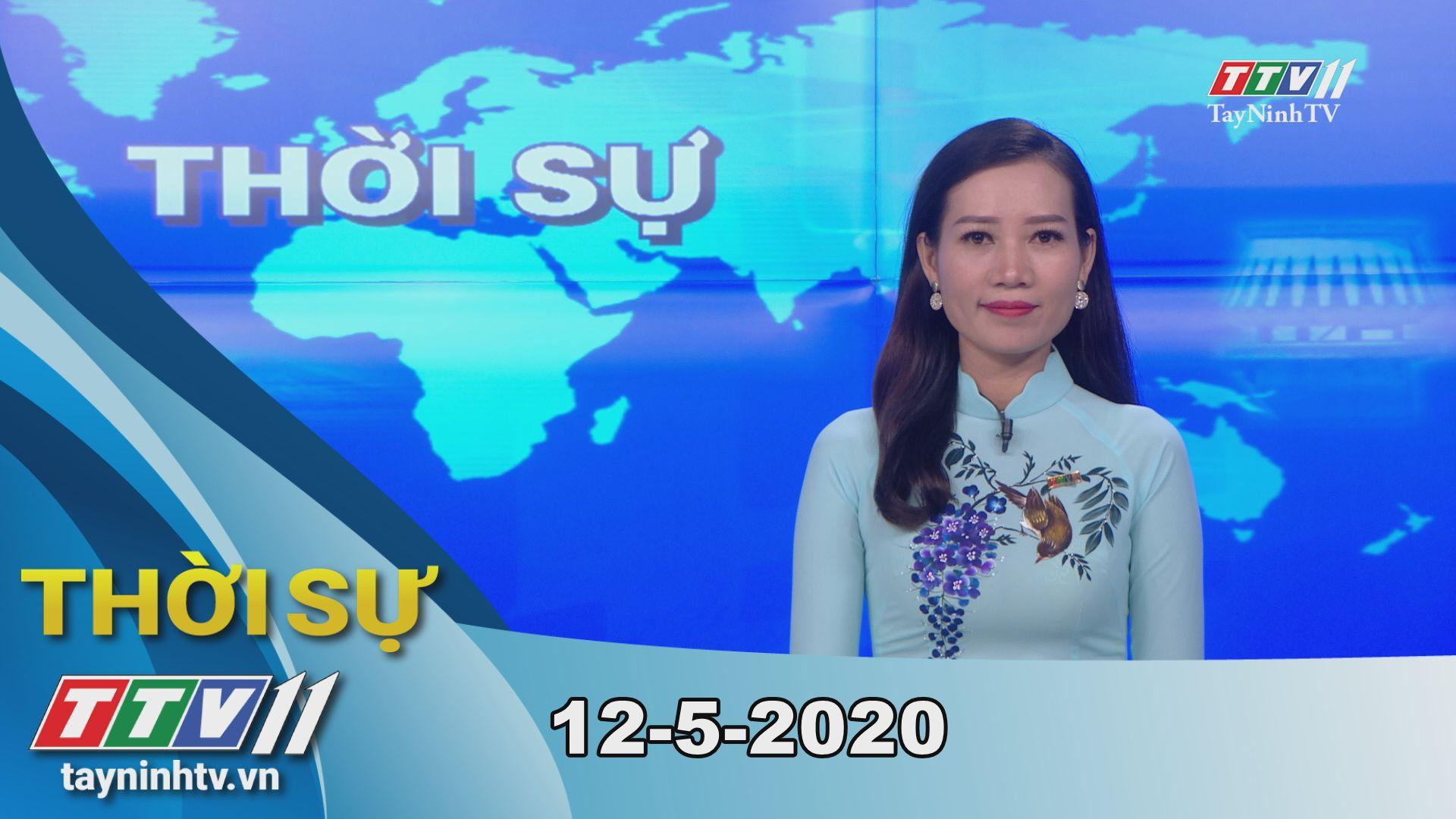 Thời sự Tây Ninh 12-5-2020 | Tin tức hôm nay | TayNinhTV