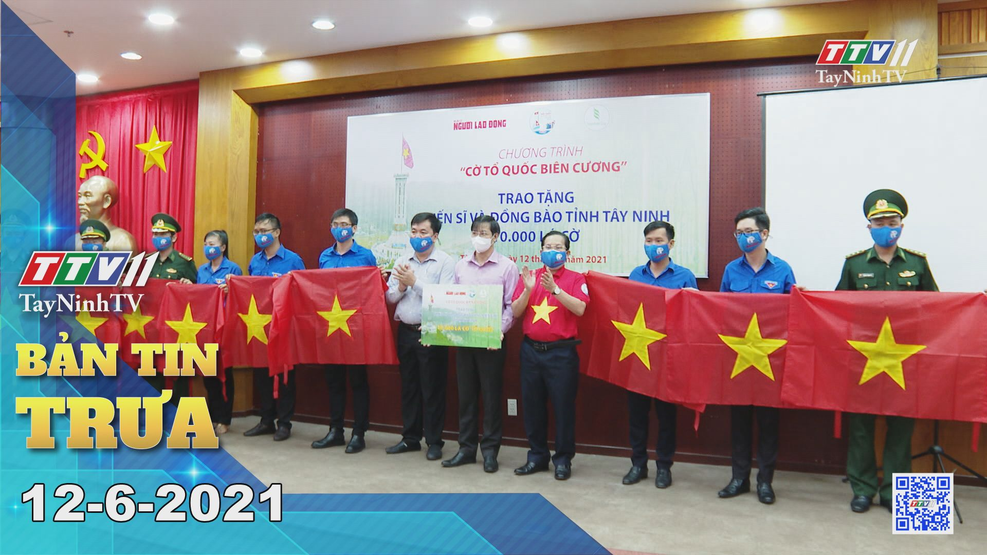 Bản tin trưa 12-6-2021 | Tin tức hôm nay | TayNinhTV