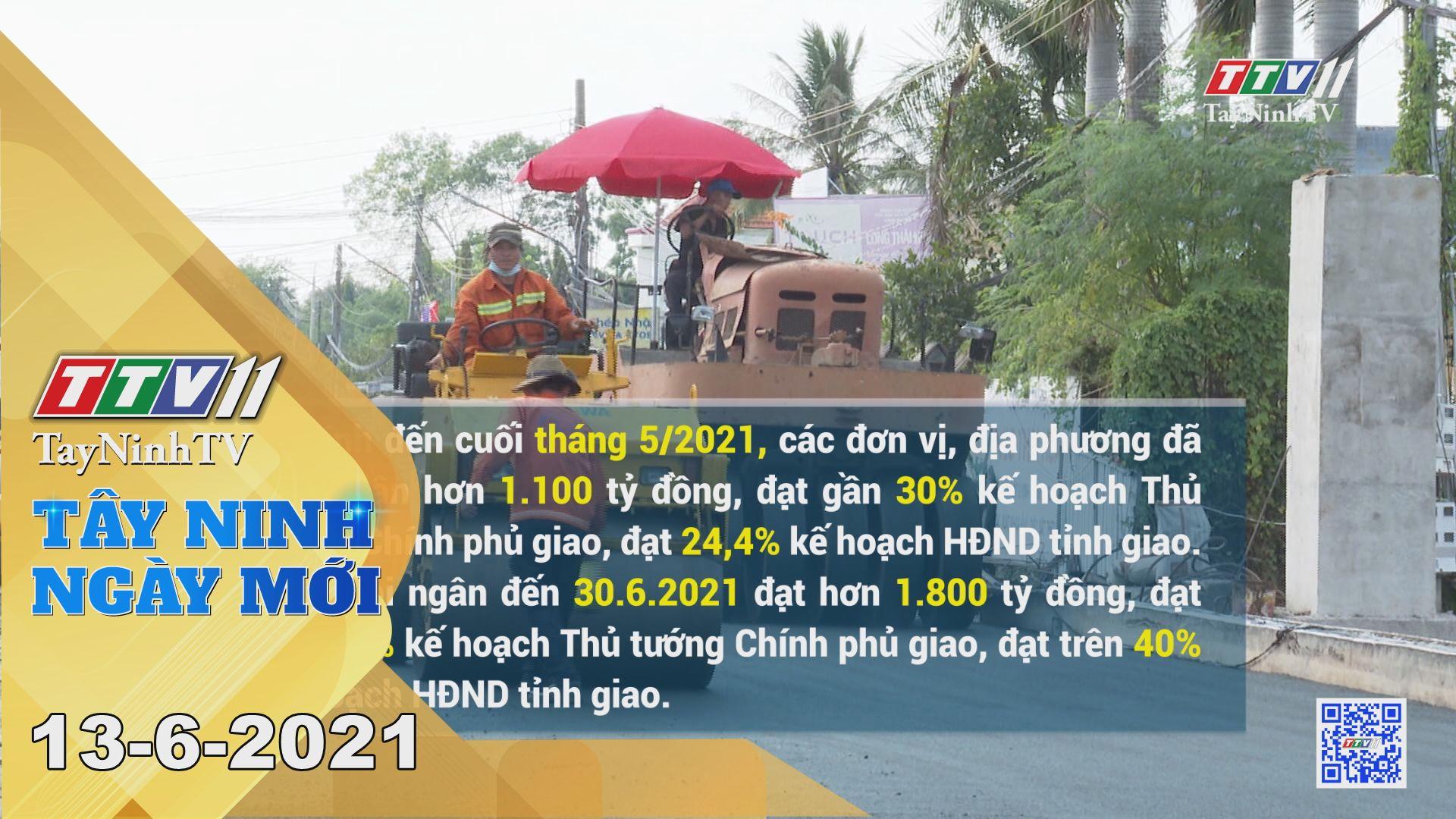 Tây Ninh Ngày Mới 13-6-2021 | Tin tức hôm nay | TayNinhTV
