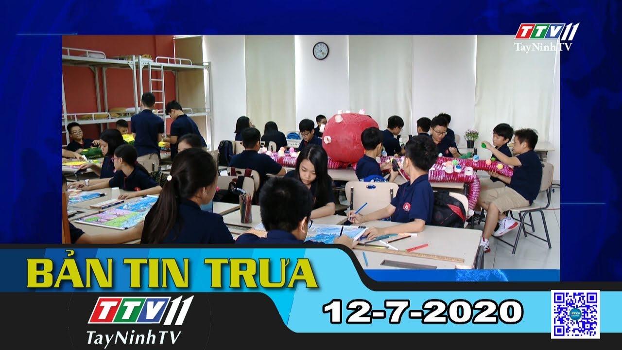 Bản tin trưa 12-7-2020 | Tin tức hôm nay | TayNinhTV