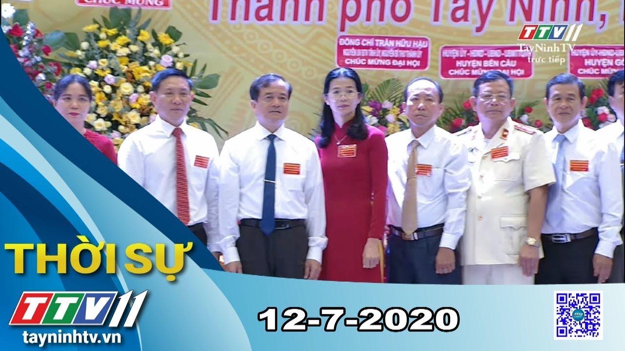Thời sự Tây Ninh 12-7-2020 | Tin tức hôm nay | TayNinhTV