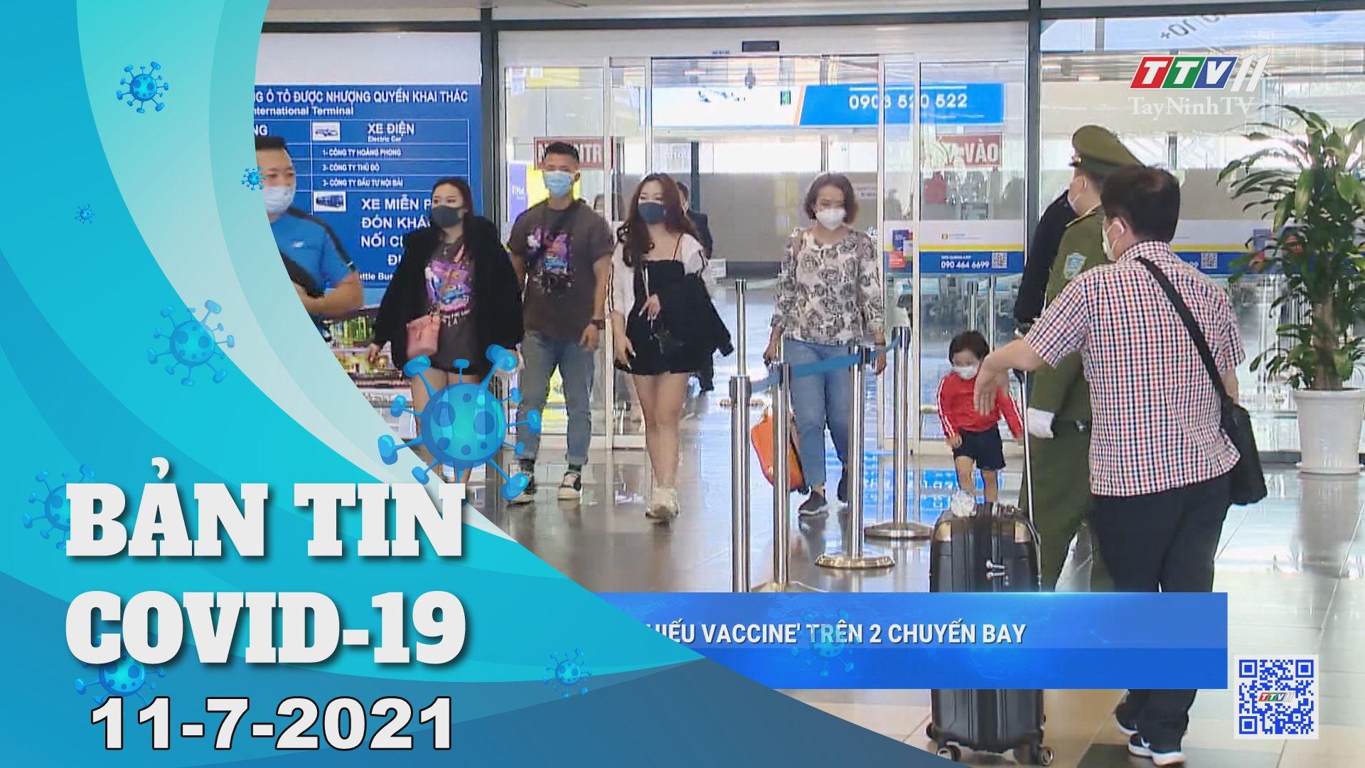 Bản tin Covid-19   Tin tức hôm nay 11-7-2021   TâyNinhTV