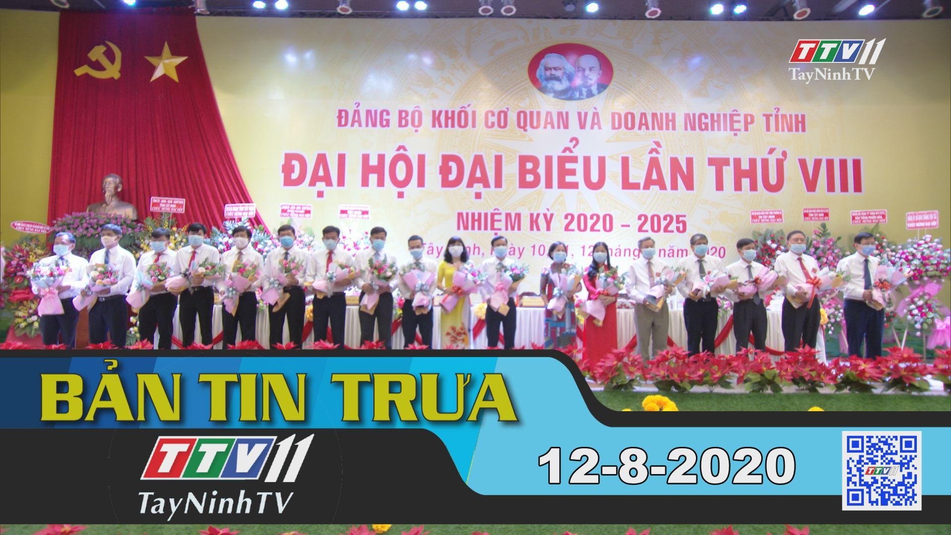 Bản tin trưa 12-8-2020 | Tin tức hôm nay | TayNinhTV