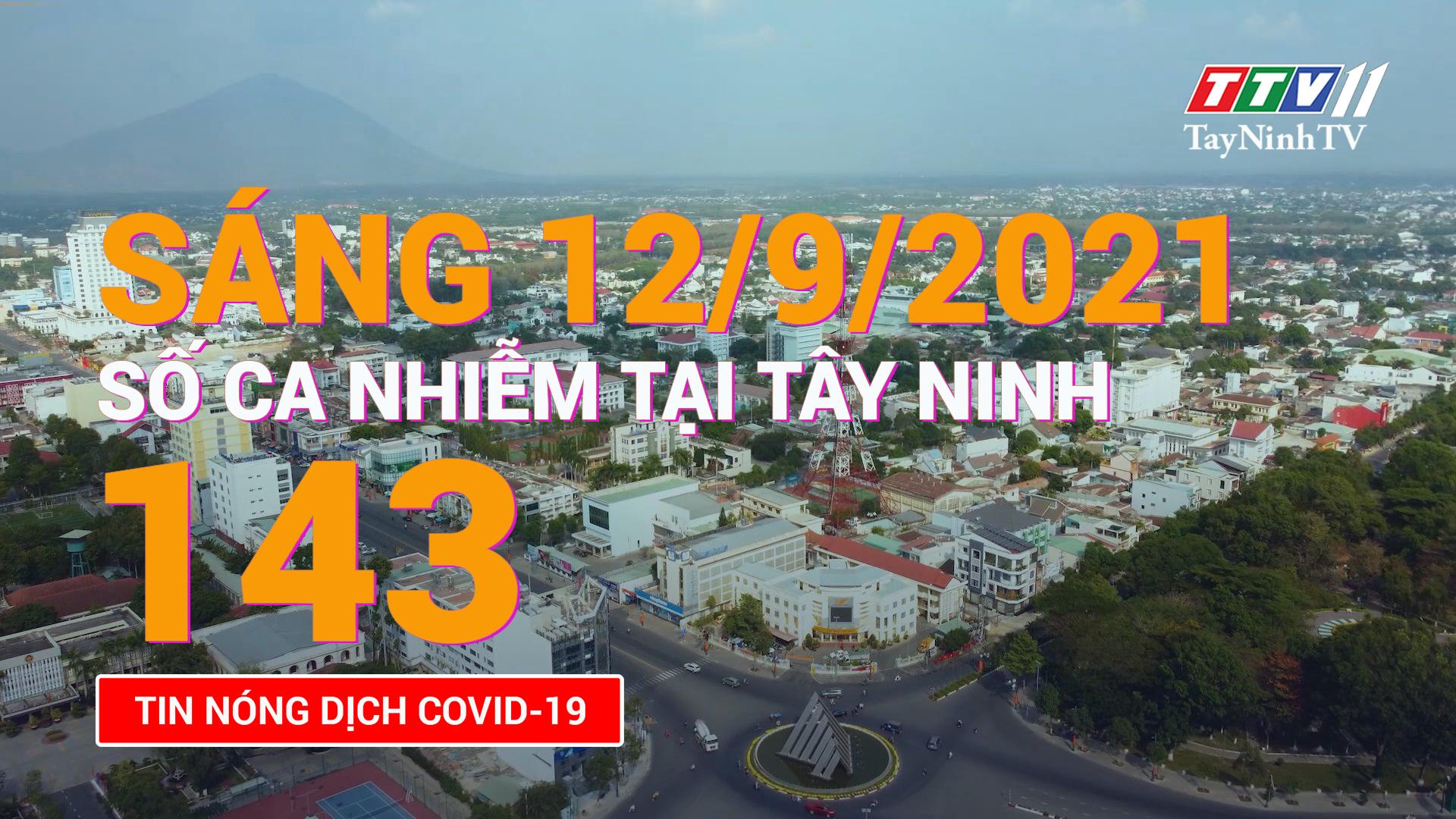 Tin tức Covid-19 sáng 12/9/2021 | TayNinhTV