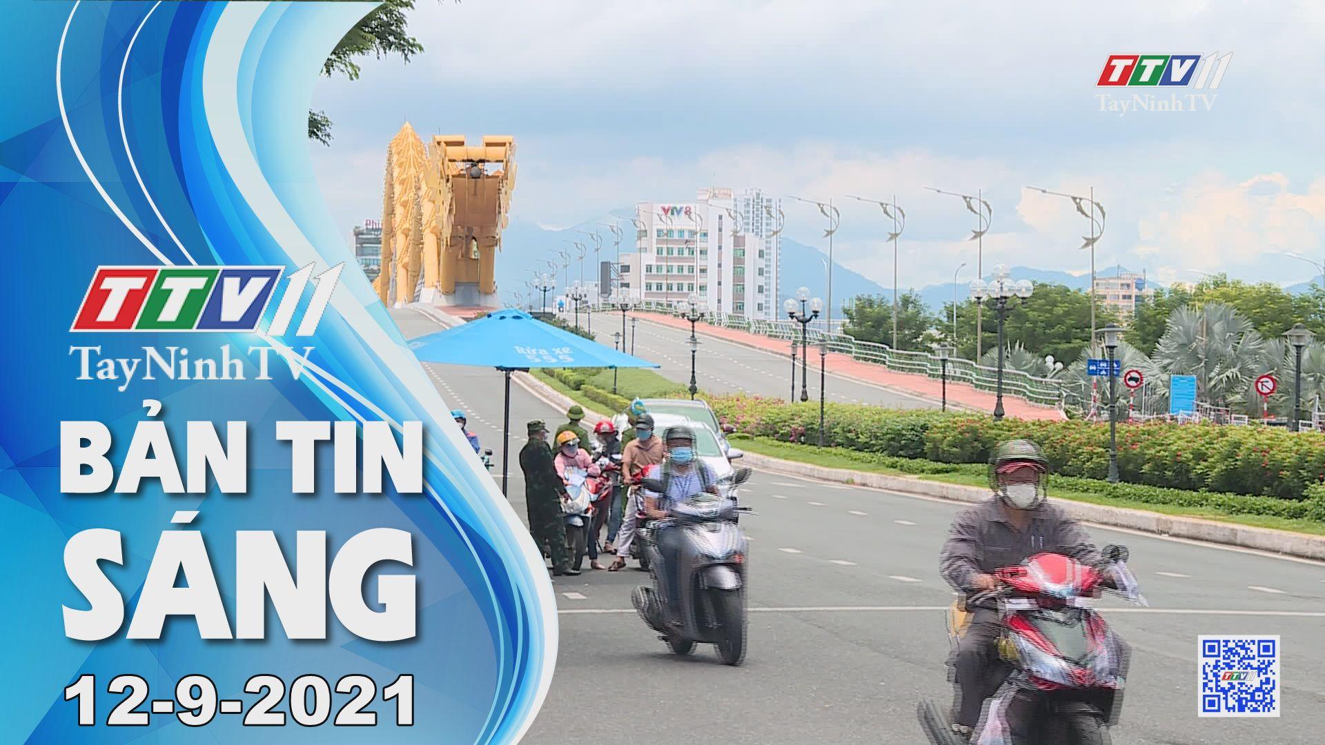 Bản tin sáng 12-9-2021 | Tin tức hôm nay | TayNinhTV