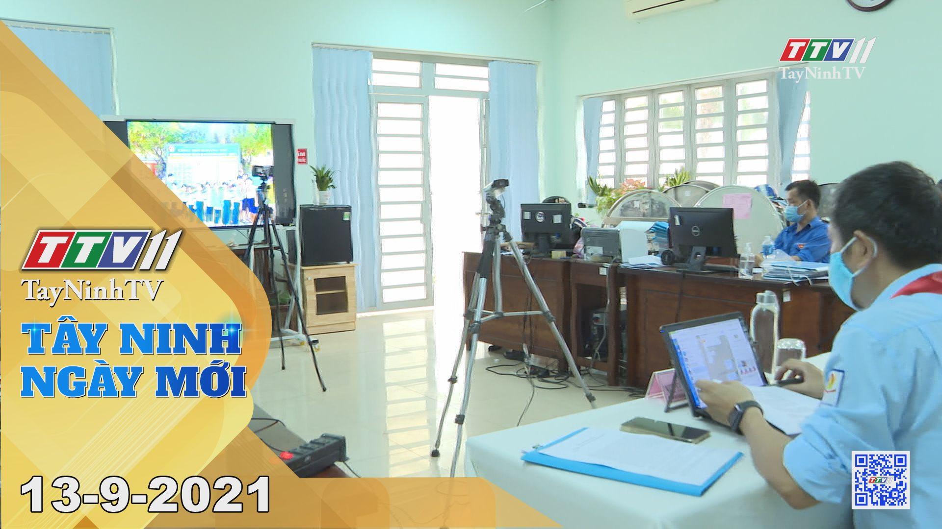 Tây Ninh Ngày Mới 13-9-2021 | Tin tức hôm nay | TayNinhTV