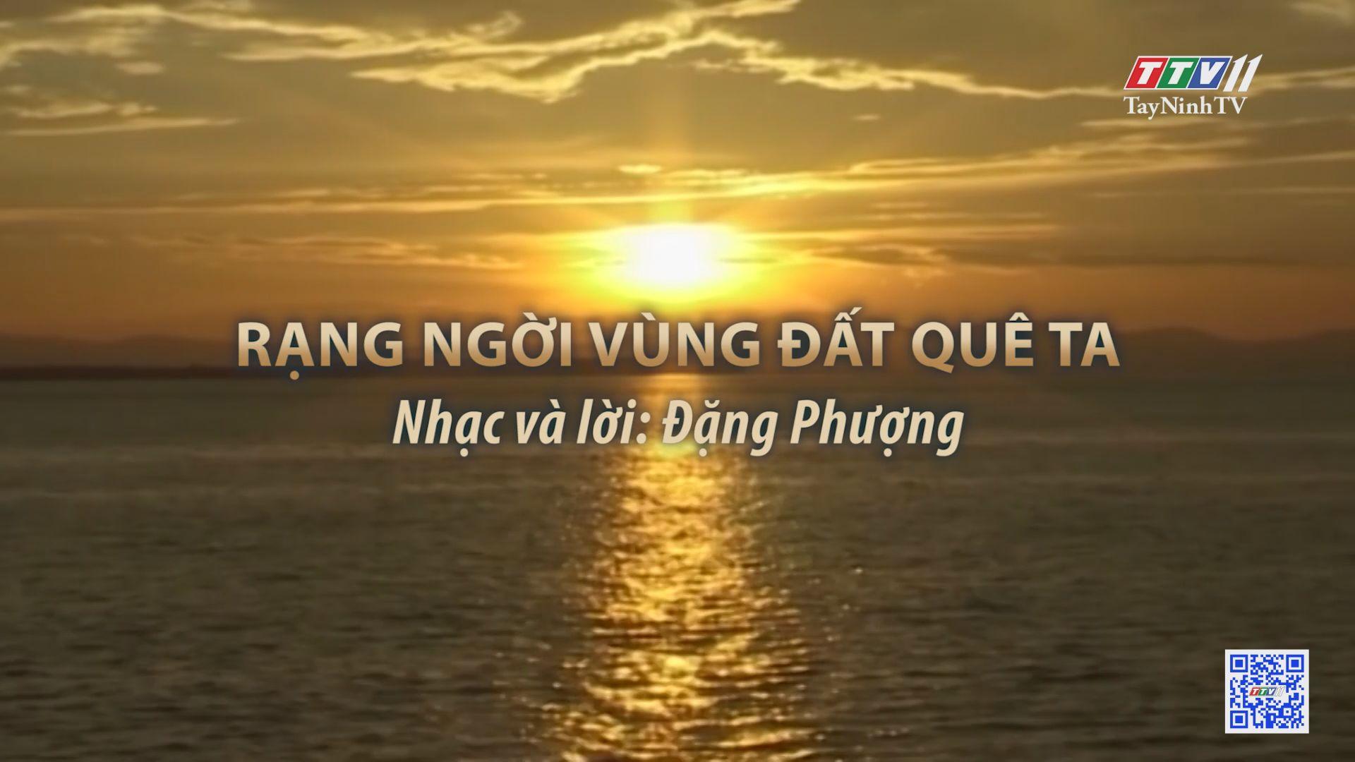 Rạng ngời vùng đất quê ta | Tuyển tập karaoke Tây Ninh tình yêu trong tôi | TayNinhTV