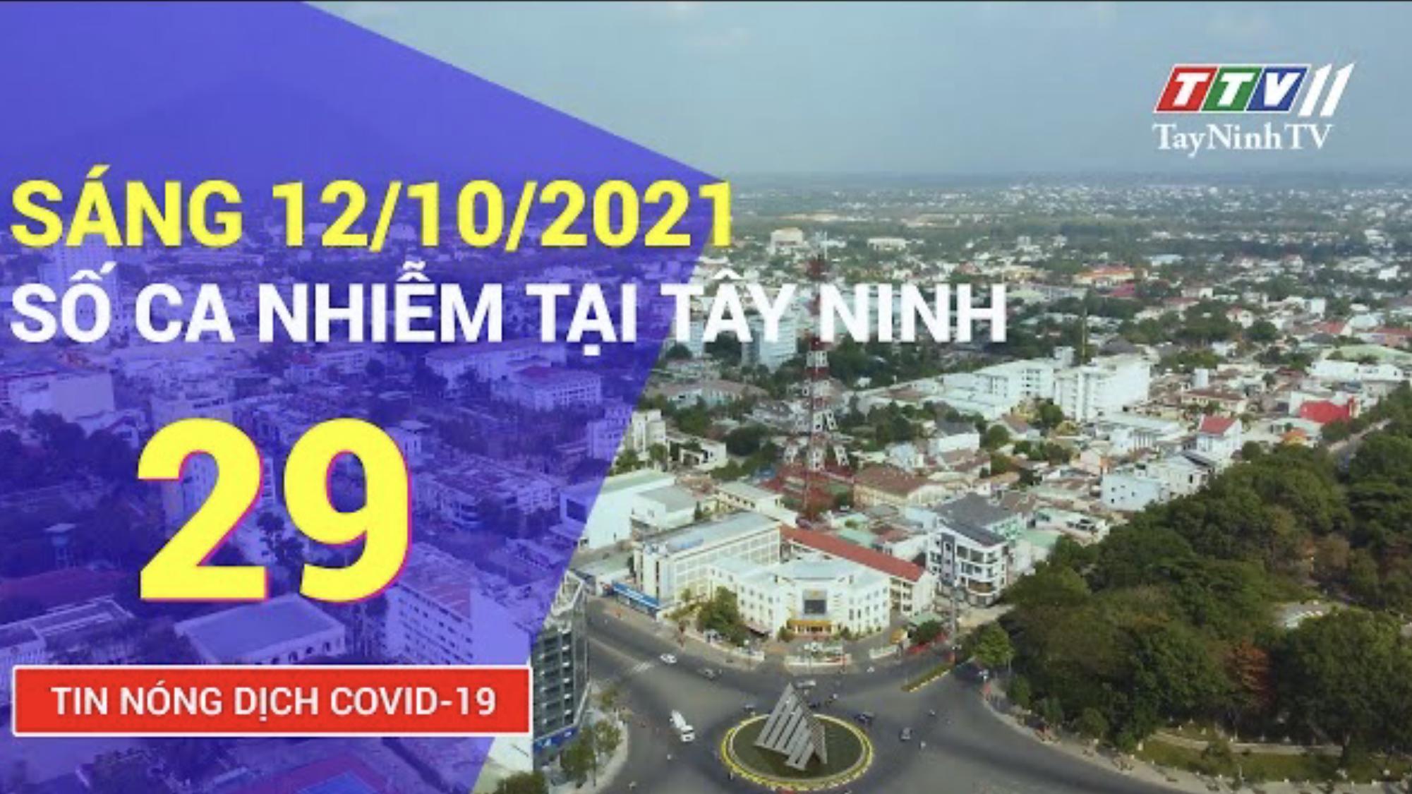 TIN TỨC COVID-19 SÁNG 12/10/2021 | Tin tức hôm nay | TayNinhTV