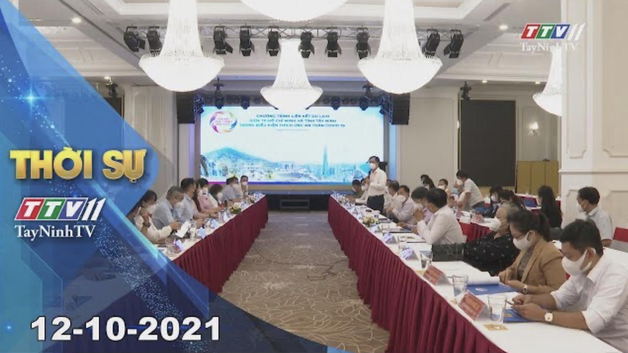 THỜI SỰ TÂY NINH 12/10/2021 | Tin tức hôm nay | TayNinhTV