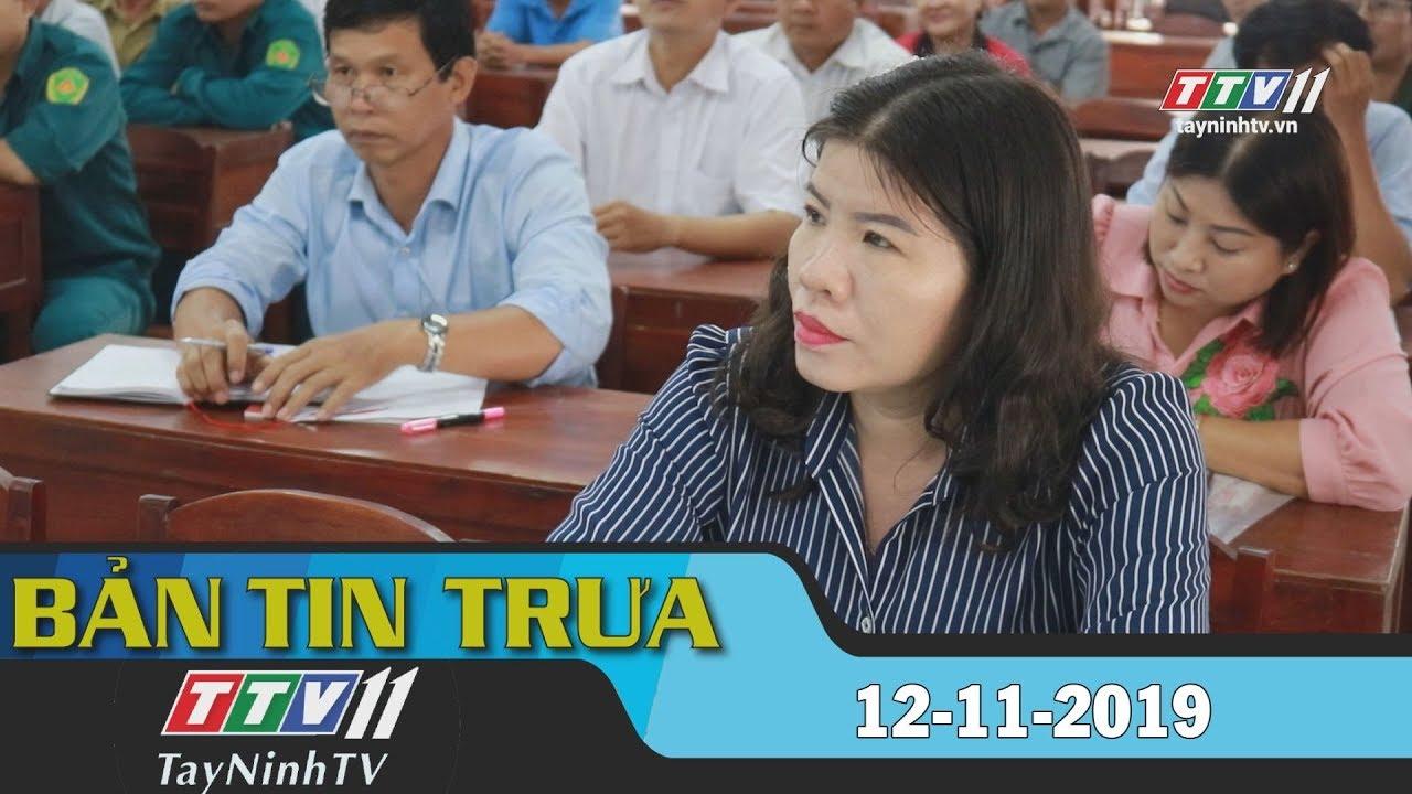 Bản tin trưa 12-11-2019 | Tin tức hôm nay | Tây Ninh TV
