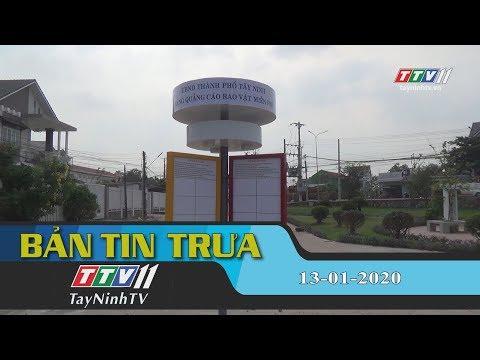 Bản tin trưa 13-01-2020 | Tin tức hôm nay | TayNinhTV