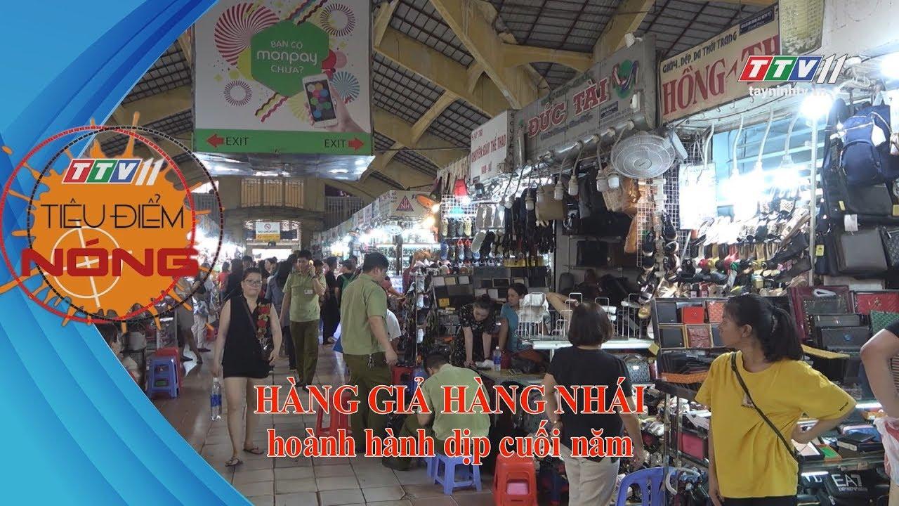 Hàng giả hàng nhái hoành hành dịp cuối năm | TIÊU ĐIỂM NÓNG | TayNinhTV
