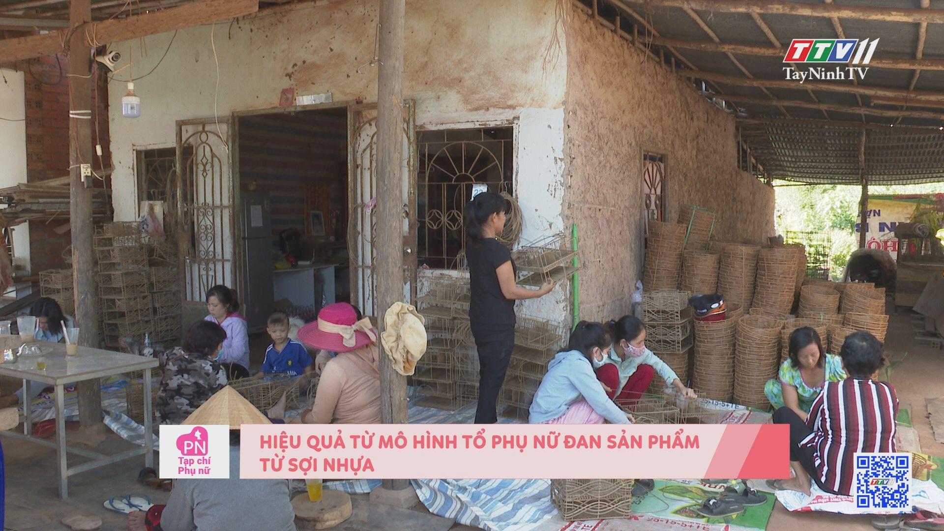 Hiệu quả từ mô hình tổ phụ nữ đan sản phẩm từ sợ nhựa | TẠP CHÍ PHỤ NỮ | TayNinhTV