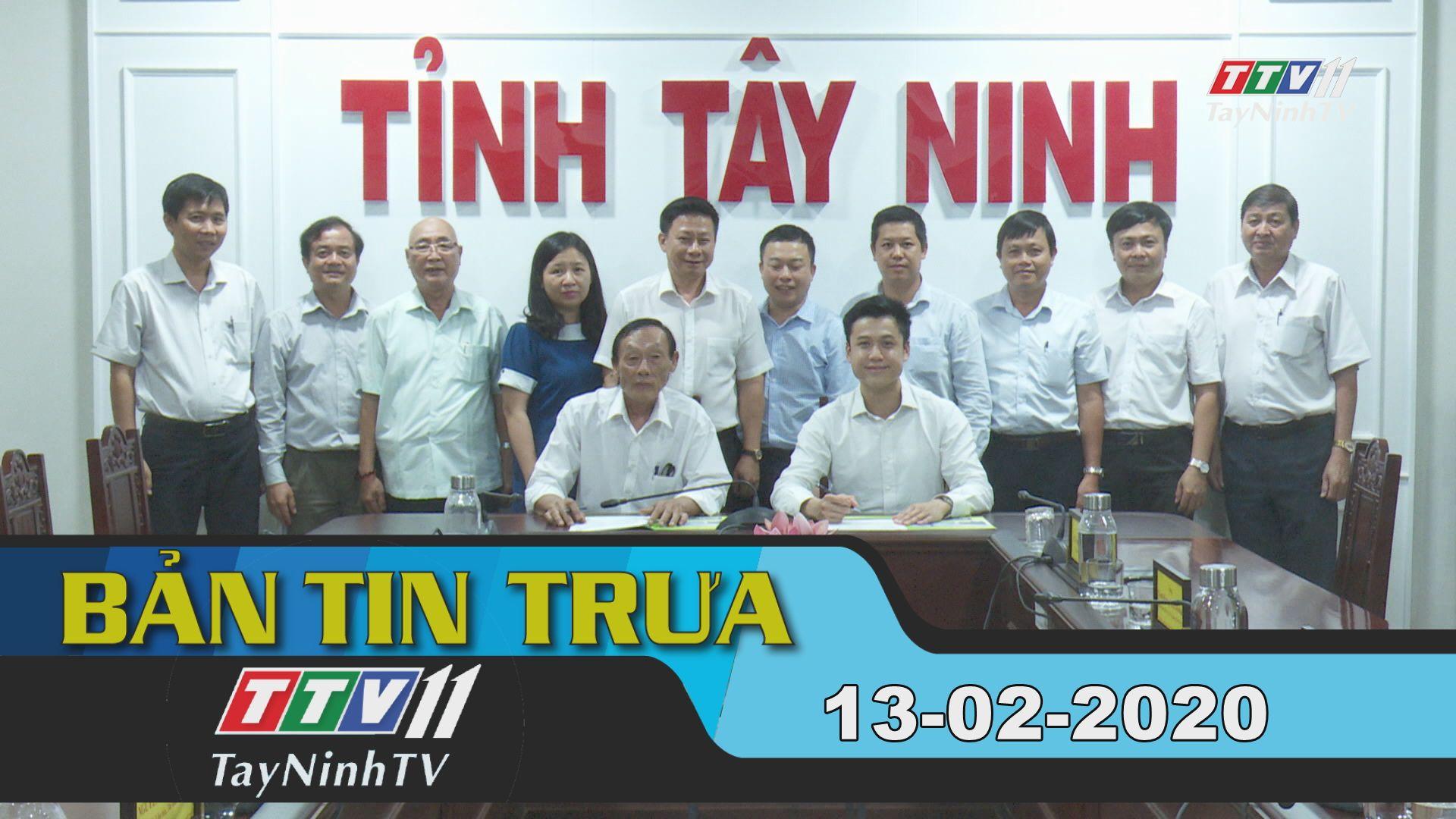 Bản tin trưa 13-02-2020 | Tin tức hôm nay | TayNinhTV