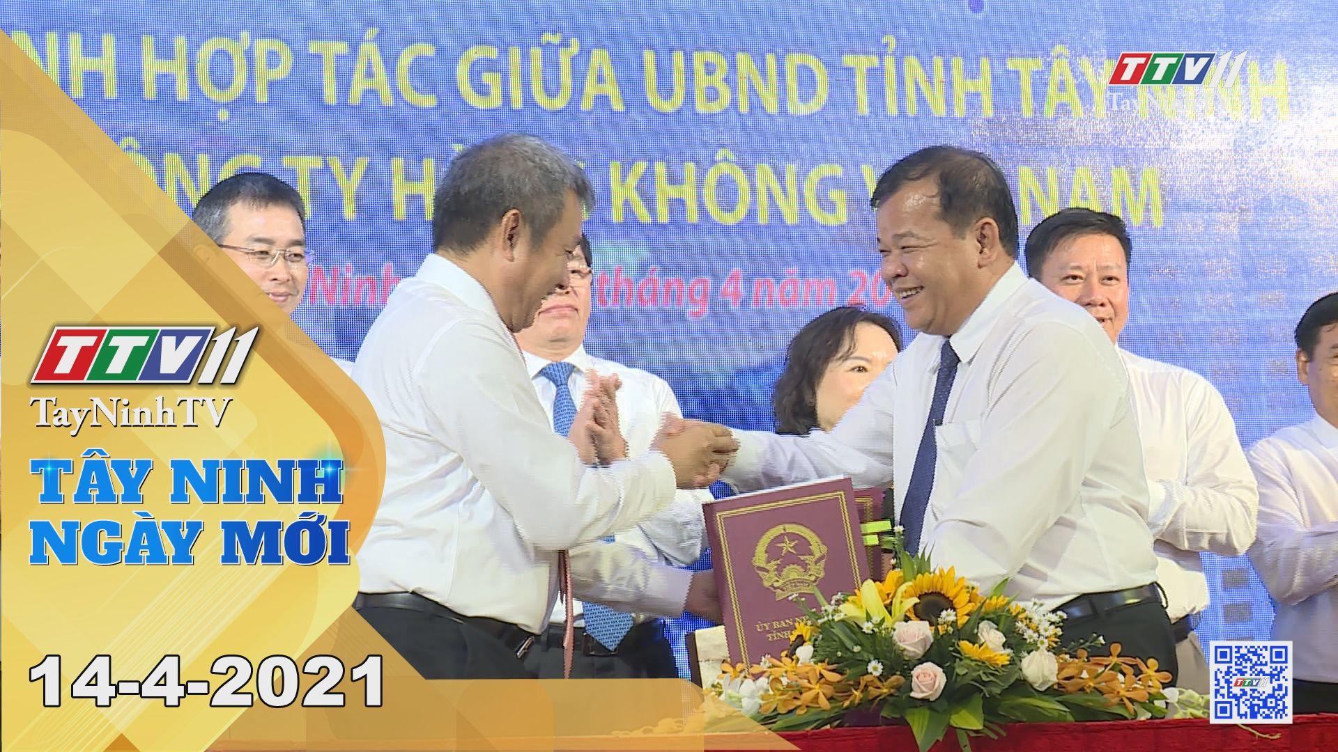 Tây Ninh Ngày Mới 14-4-2021 | Tin tức hôm nay | TayNinhTV