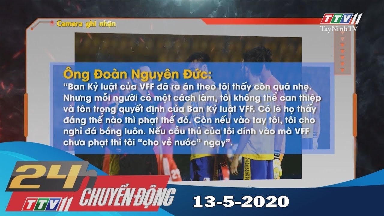 24h Chuyển động 13-5-2020 | Tin tức hôm nay | TayNinhTV