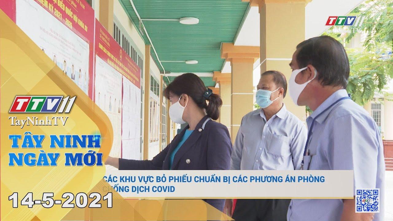Tây Ninh Ngày Mới 14-5-2021 | Tin tức hôm nay | TayNinhTV