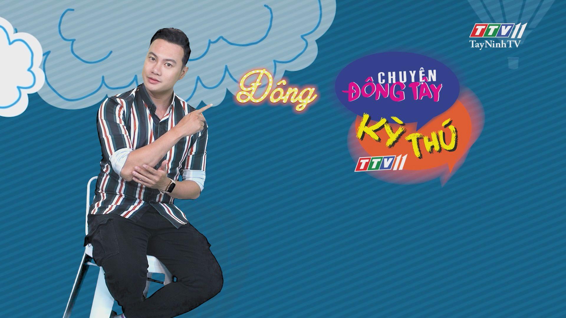 Chuyện Đông Tây Kỳ Thú 12-7-2020 | TayNinhTV